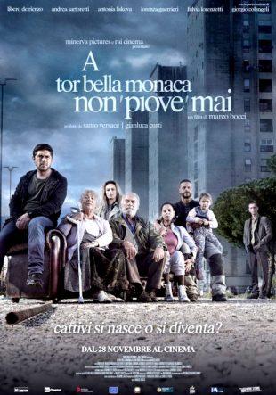Locandina A Tor Bella Monaca non piove mai